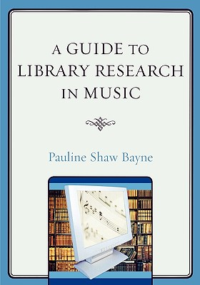 A Guide to Library Research in Music By Bayne, Pauline Shaw