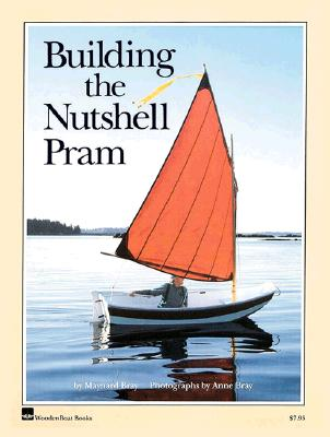 Building the Nutshell Pram By Bray, Maynard